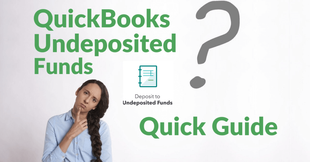 QuickBooks Undeposited Funds Quick Guide