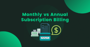 Monthly vs Annual Subscription Billing