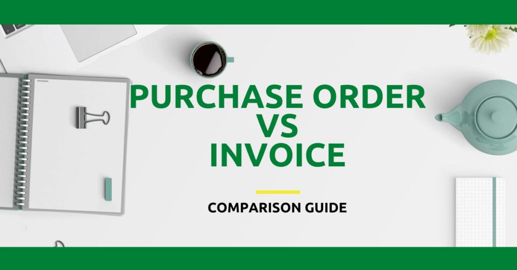 Purchase Order vs Invoice Comparison Guide