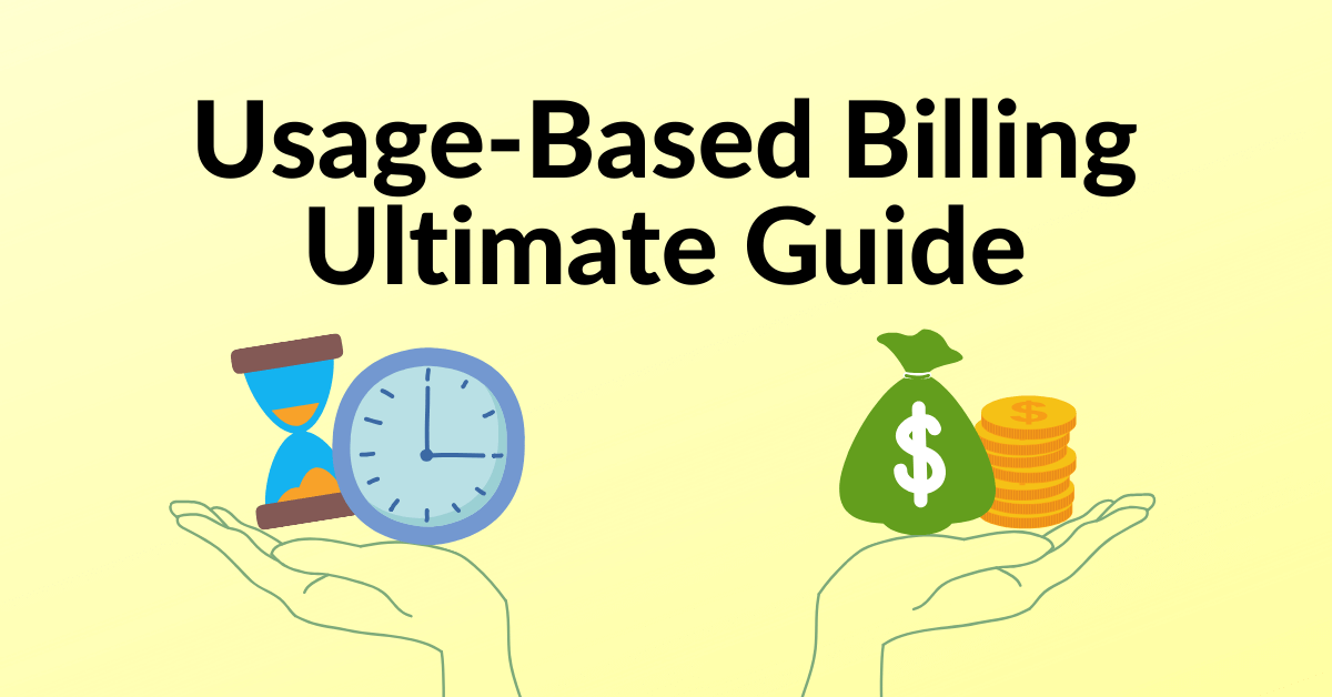 Usage-Based Billing Ultimate Guide