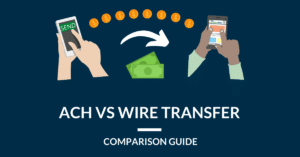 Difference between ACH Transfer and Wire Transfer