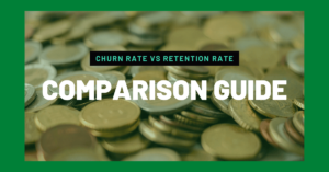 Comparison Guide of Churn Rate and Retention Rate