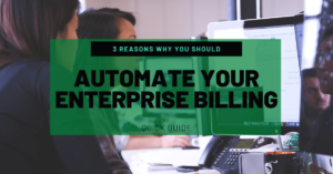 Reasons Why You Should Automate your Enterprise Billing