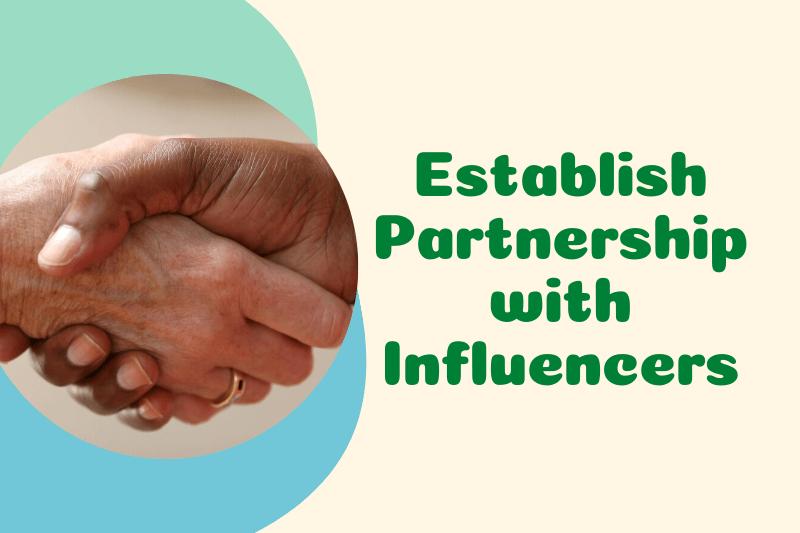 Establish Partnership with Influencers