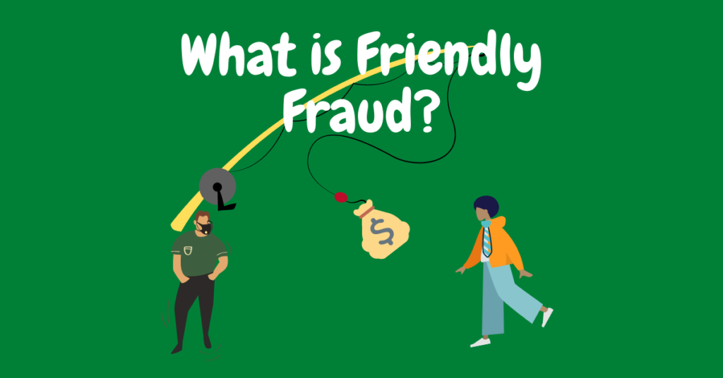 What is Friendly Fraud