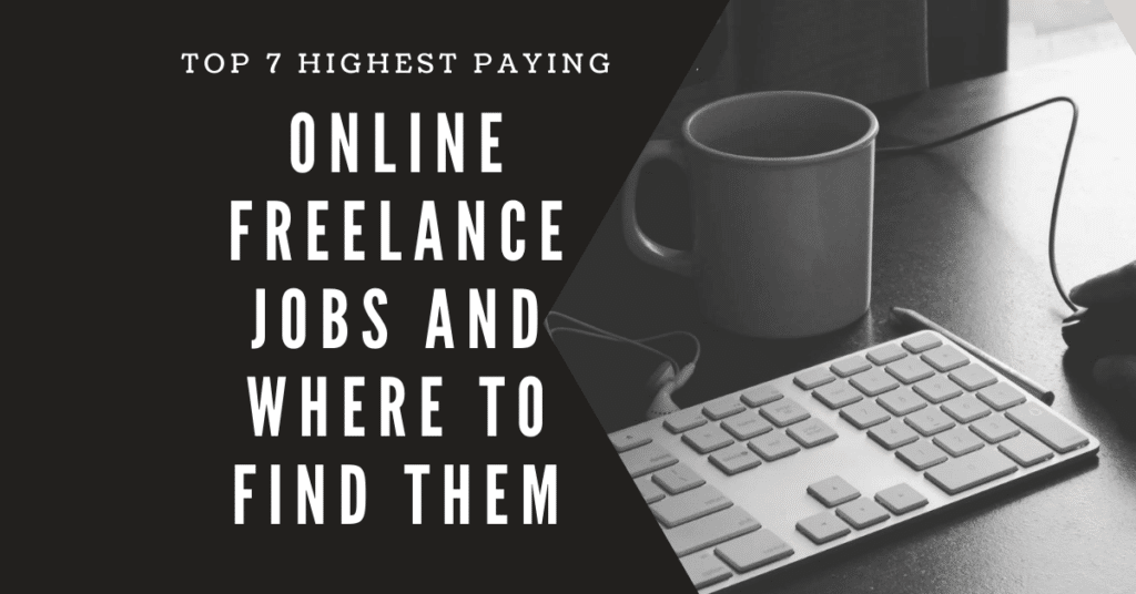 Top 7 Highest Paying Online Freelance Jobs