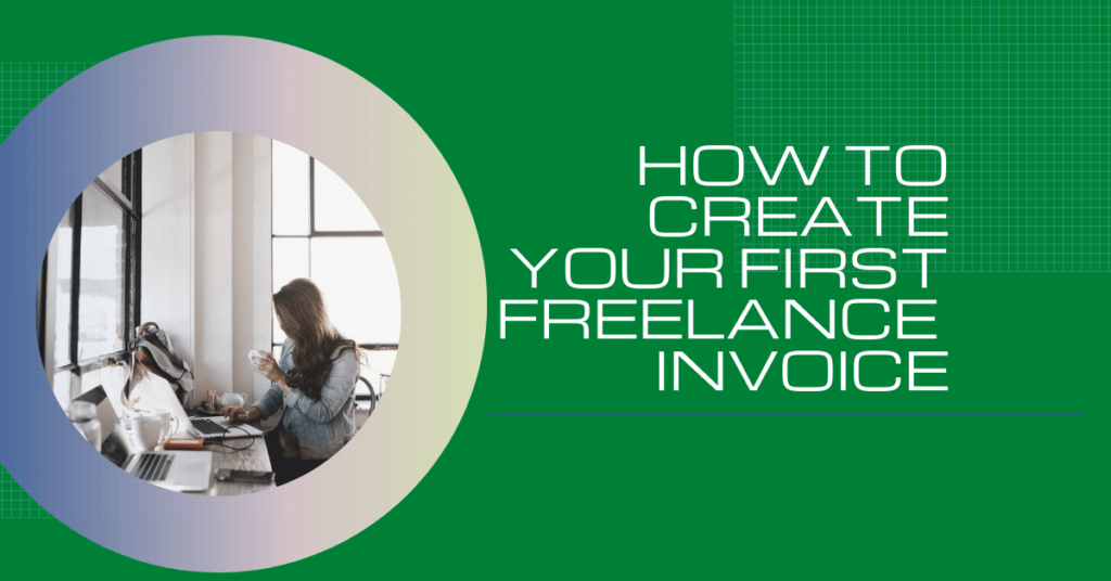 How To Create Your First Freelance Invoice banner