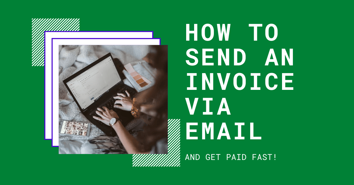 How To Send an Invoice via Email and Get Paid Fast
