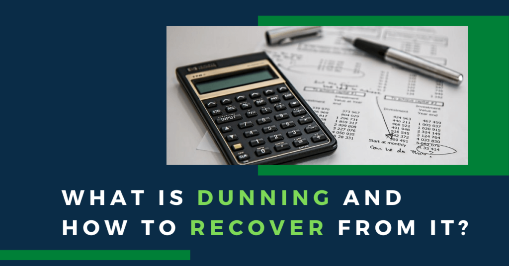What is Dunning and How To Recover From It