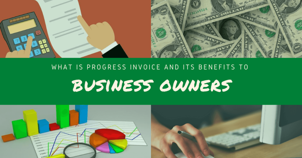 What is Progress Invoice and its benefits to business owners