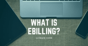 What is e Billing Ultimate Guide