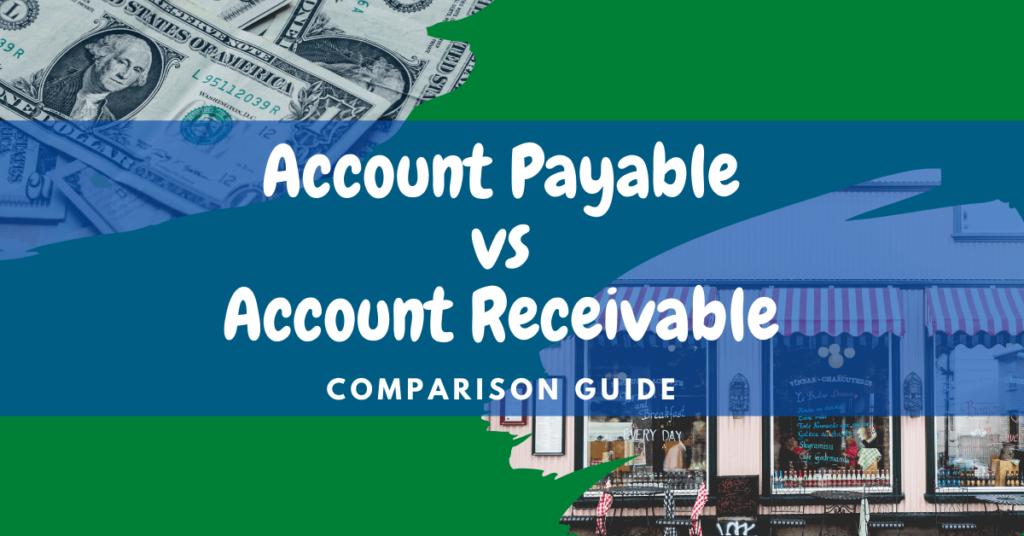 Accounts Payable Vs. Accounts Receivable Comparison Guide