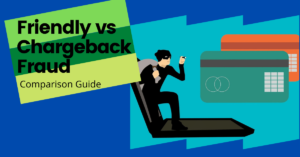 Friendly Fraud vs Chargeback Fraud Comparison Guide