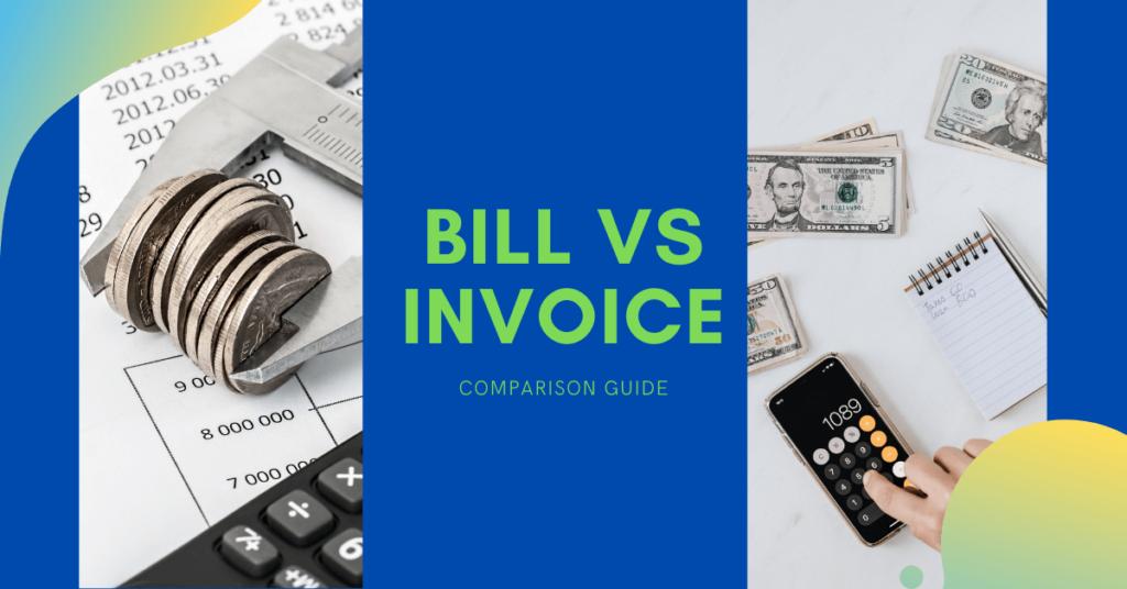 Bill vs Invoice Comparison Guide