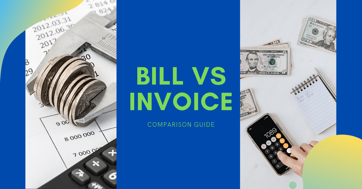 Bill vs Invoice Comparison Guide