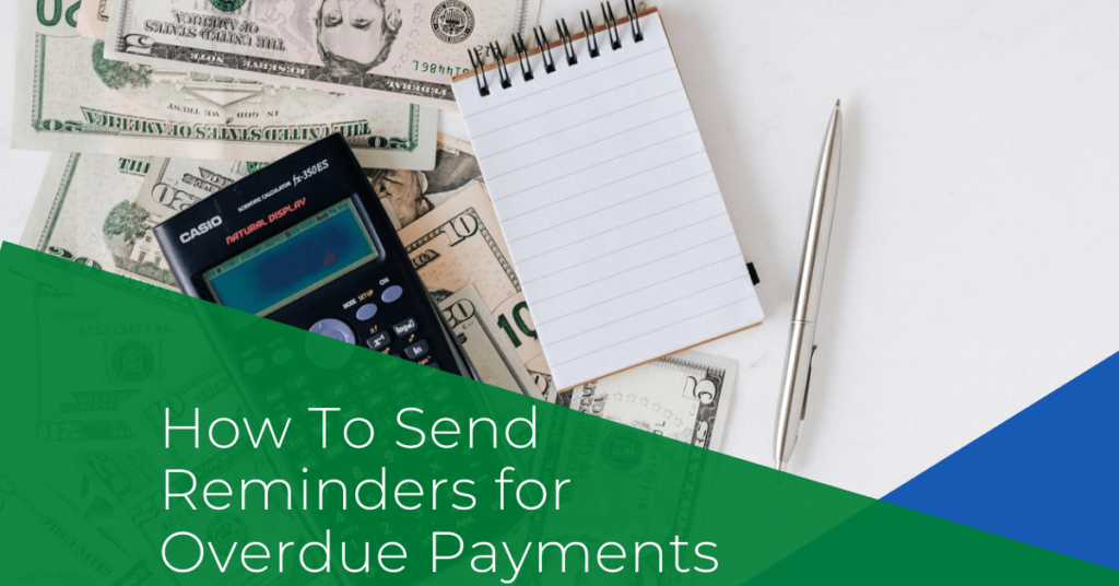 How to Send Reminders for Overdue Payments