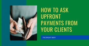 How to Ask Upfront Payments from your Clients
