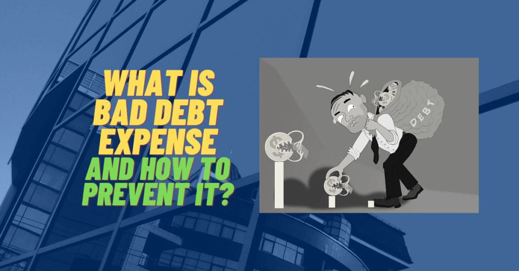 What is Bad Debt Expense and How To Prevent It