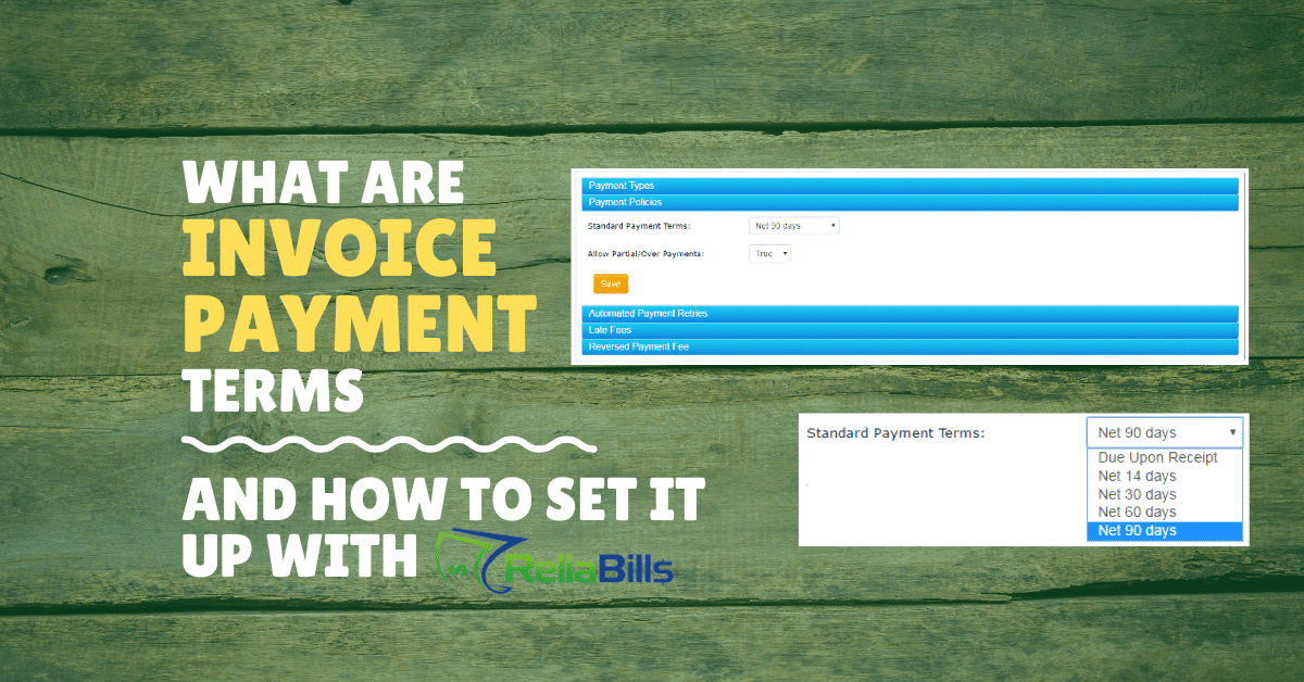 What are Invoice Payment Terms and How To Set it up with ReliaBills