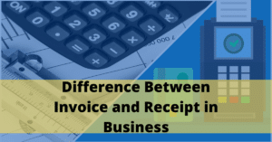 Different Between Invoice and Receipt in Business