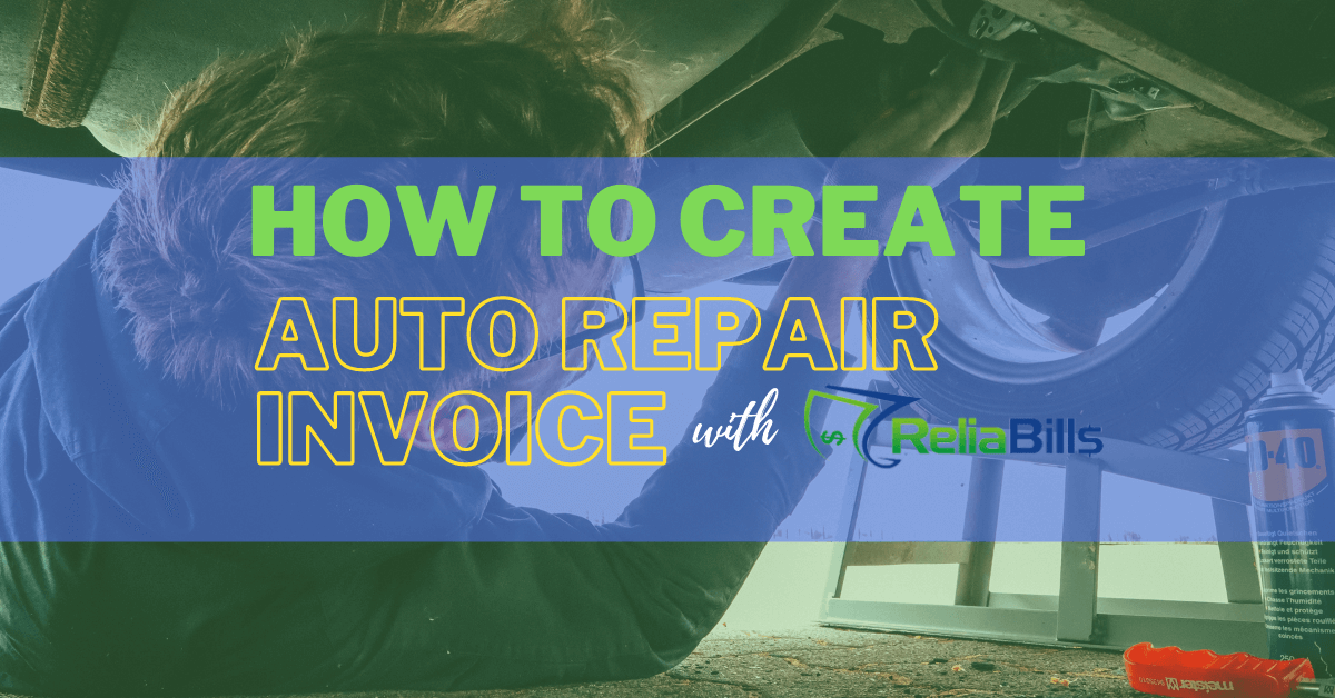 How to create auto repair invoice with ReliaBills