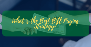 What is the Best Bill Paying Strategy