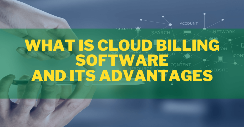 What is Cloud Billing Software and Its Advantages