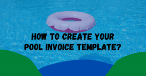 How To Create Your Pool Invoice Template