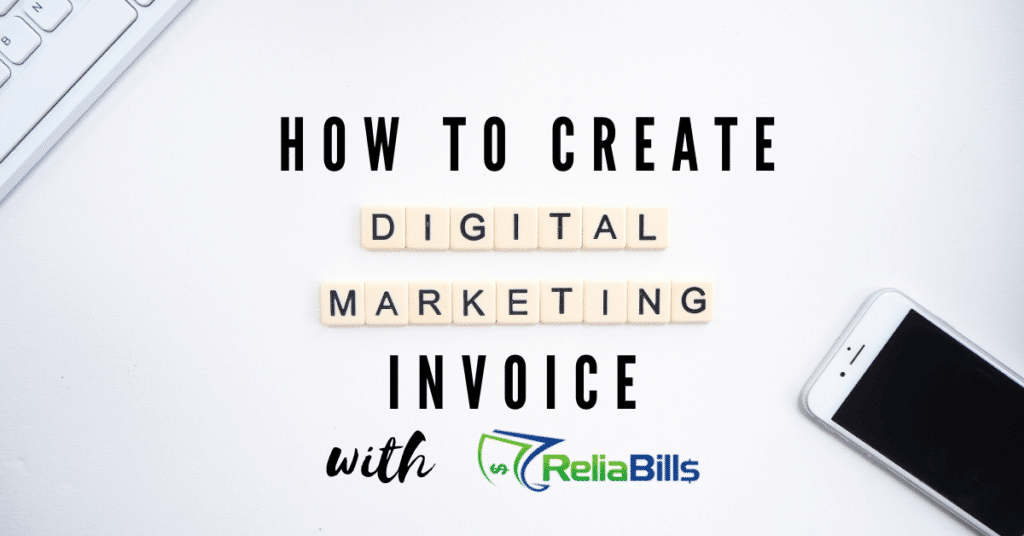 How To Create Digital Marketing Invoice with ReliaBills