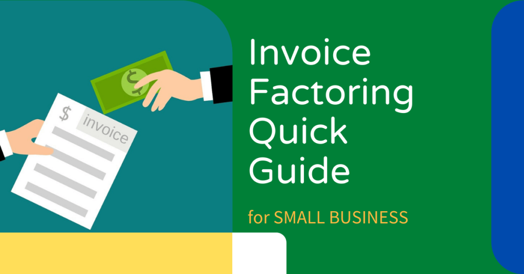Invoice Factoring Quick Guide for Small Business
