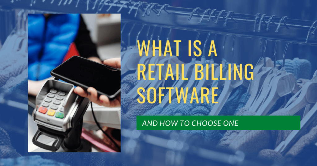 What is a Retail Billing Software and How To Choose One