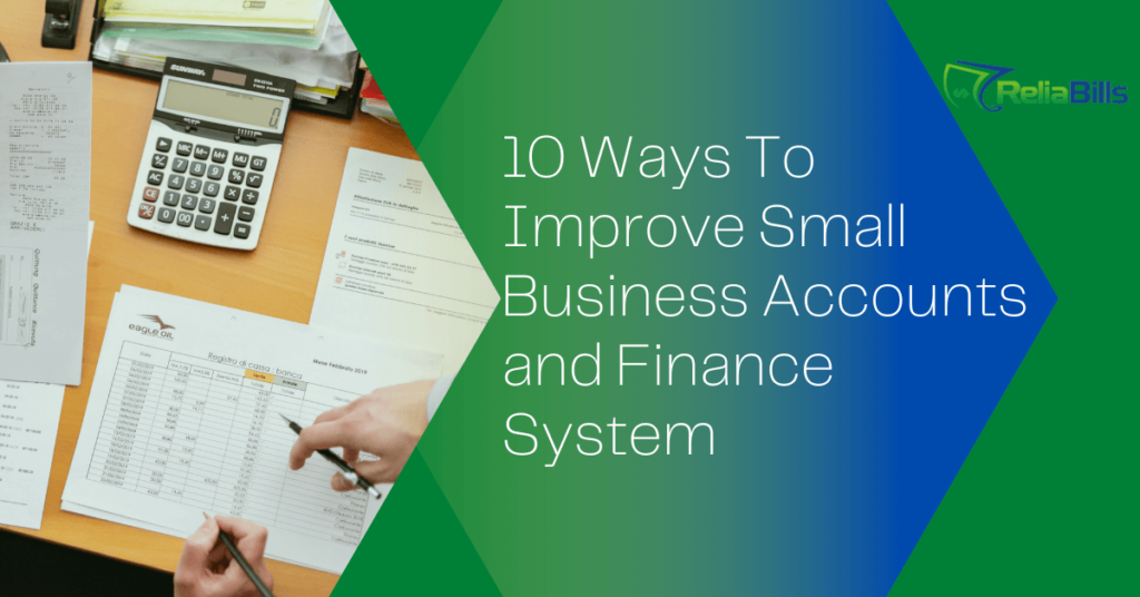 10 Ways to Improve Small Business Accounts and Finance System with ReliaBills