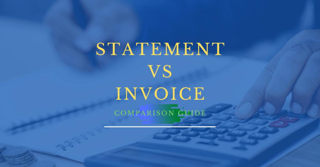 Statement vs Invoice - Comparison Guide