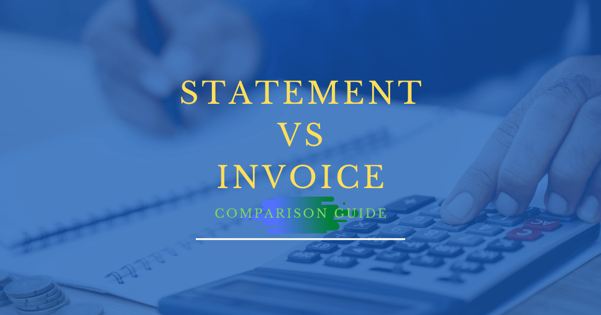Statement vs Invoice - Comparison Guide