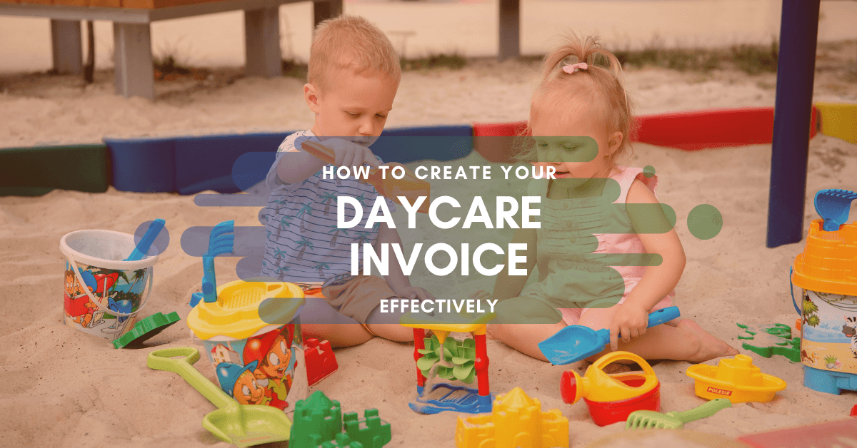 How To Create your Daycare Invoice Effectively