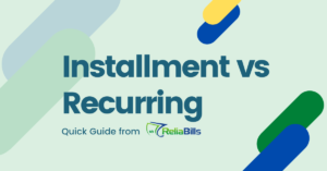 Installment vs Recurring Quick Guide from ReliaBills