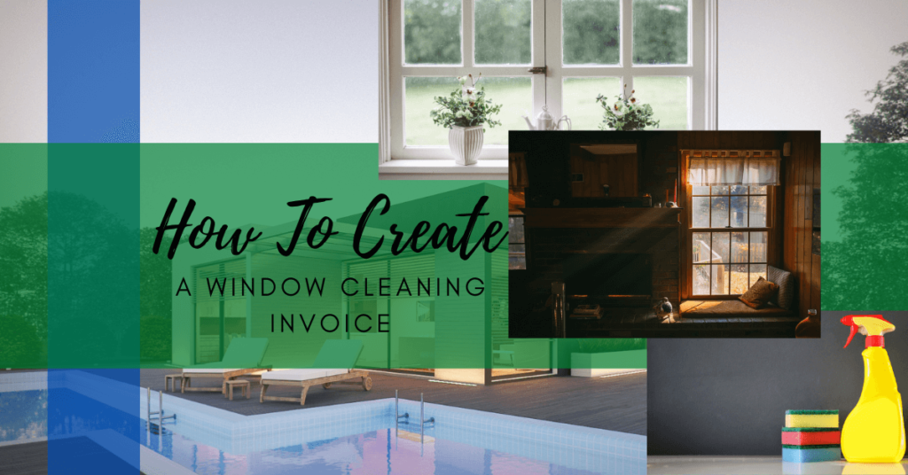 How To Create a Window Cleaning Invoice