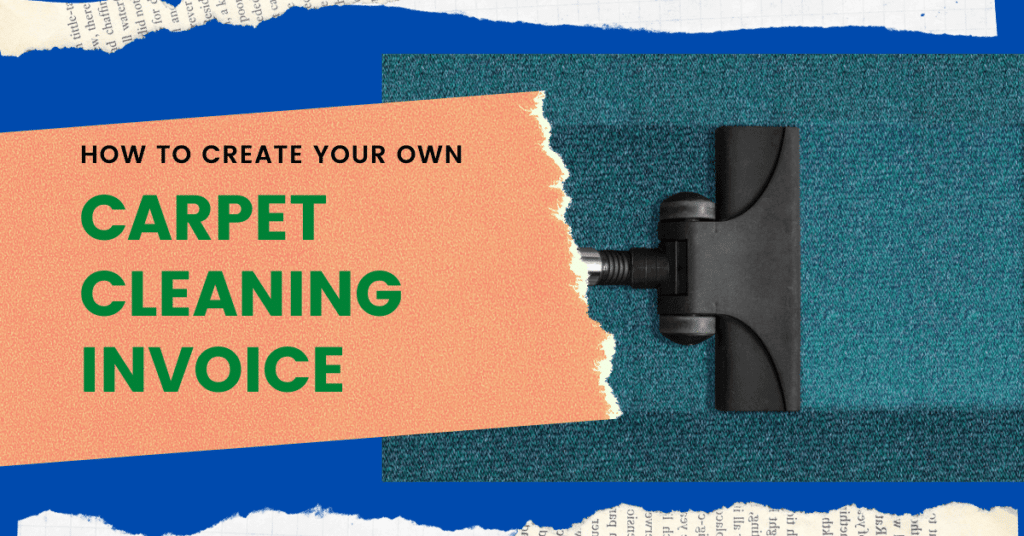 How To Create your Own Carpet Cleaning Invoice