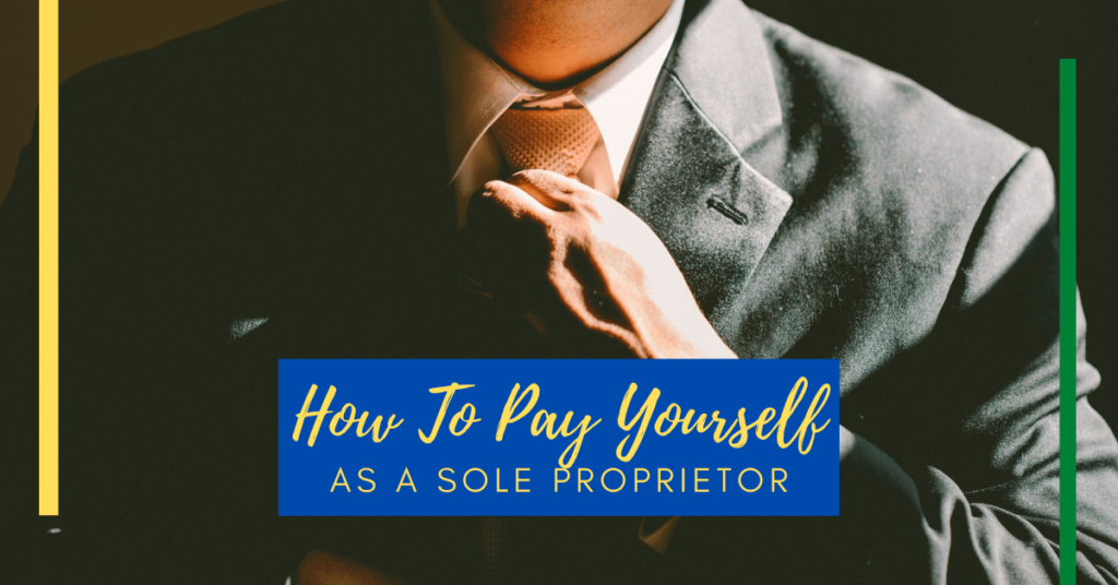 How To Pay Yourself as a Sole Proprietor