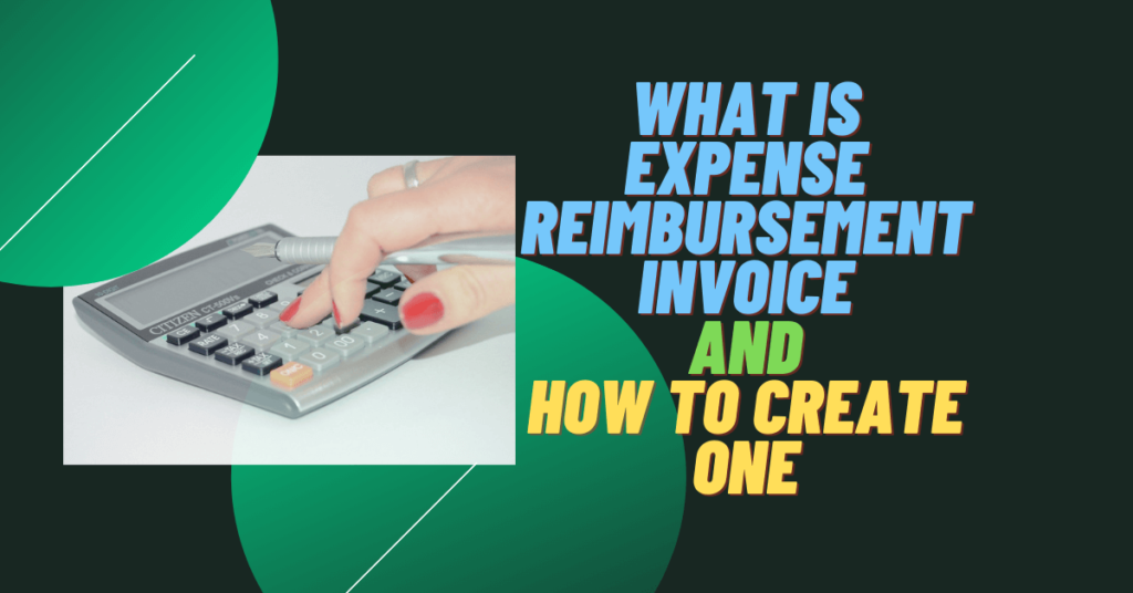 What is Expense Reimbursement Invoice and How To Create One