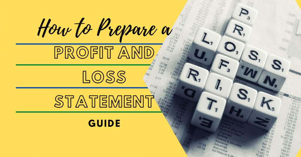 How To Prepare a Profit and Loss Statement