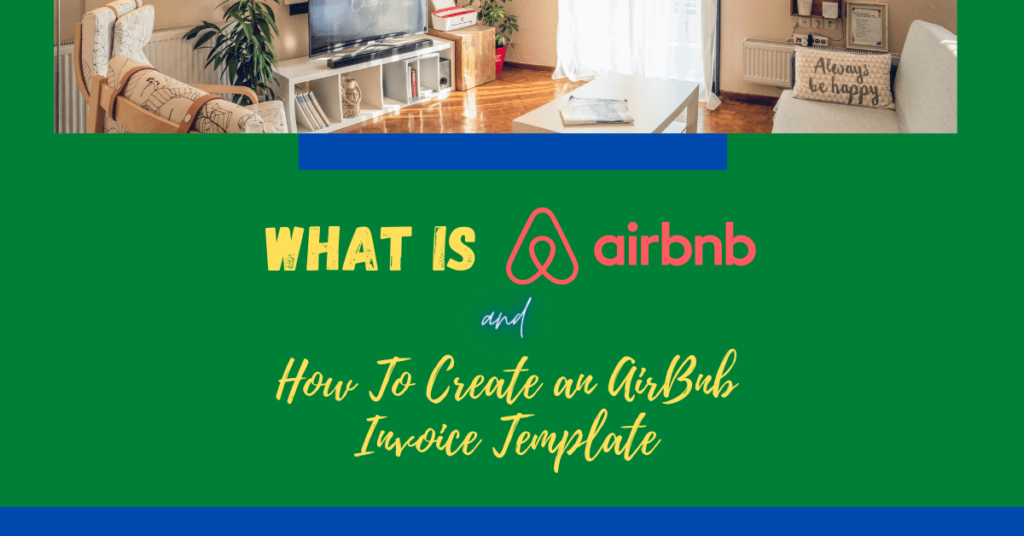 What is AirBNB and How To Create an AirBNB Invoice Template