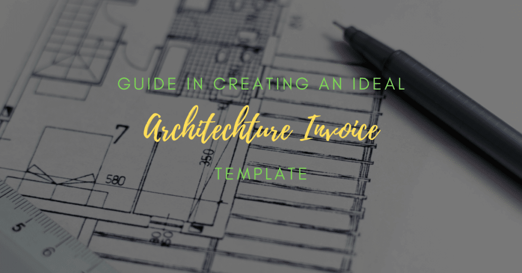 Guide in Creating an Ideal Architecture Invoice Template