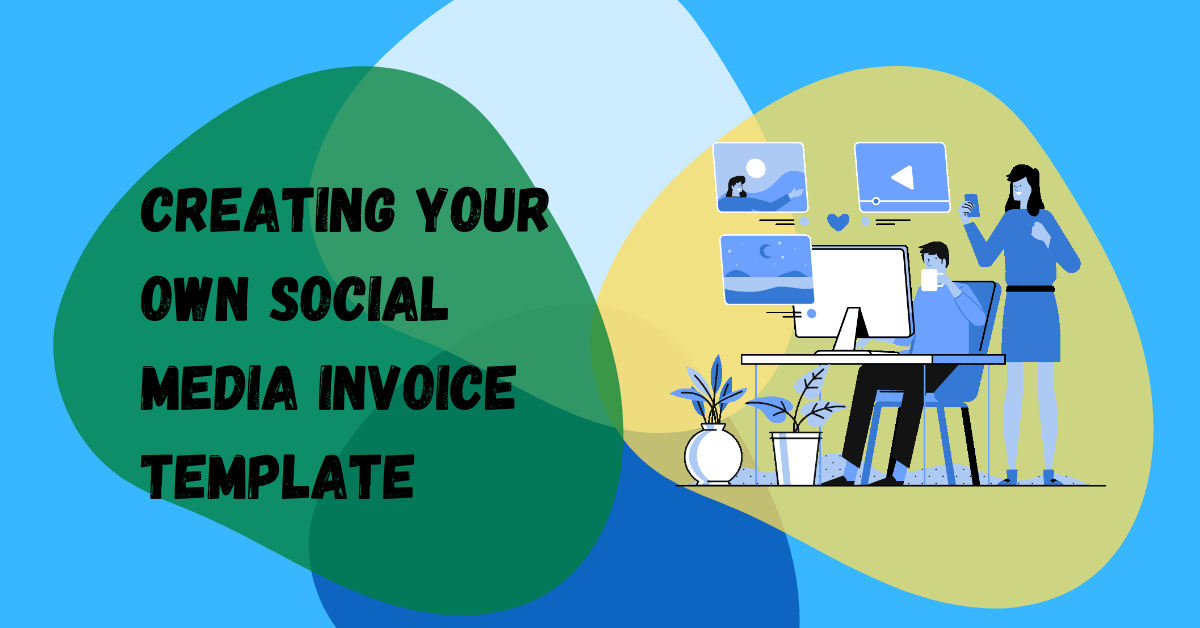 Creating Your Own Social Media Invoice Template