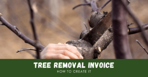 Tree Removal Invoice and How To Create One