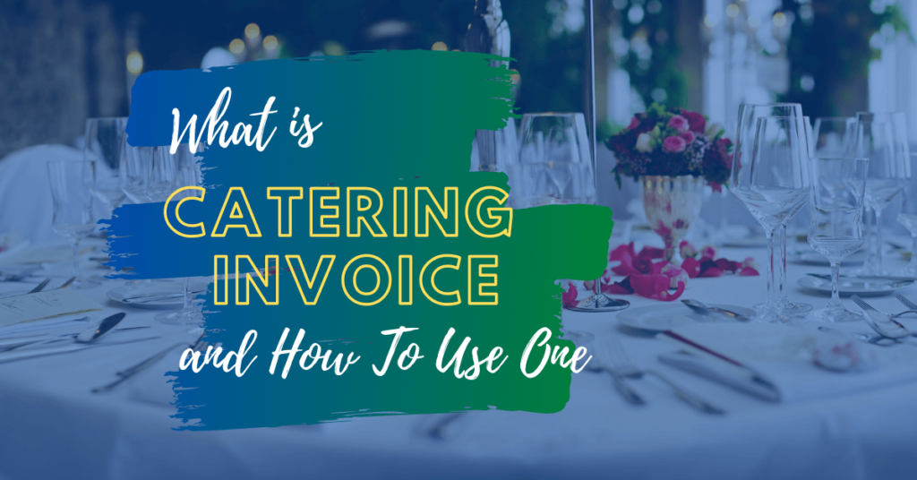 What is Catering Invoice and How To Use One