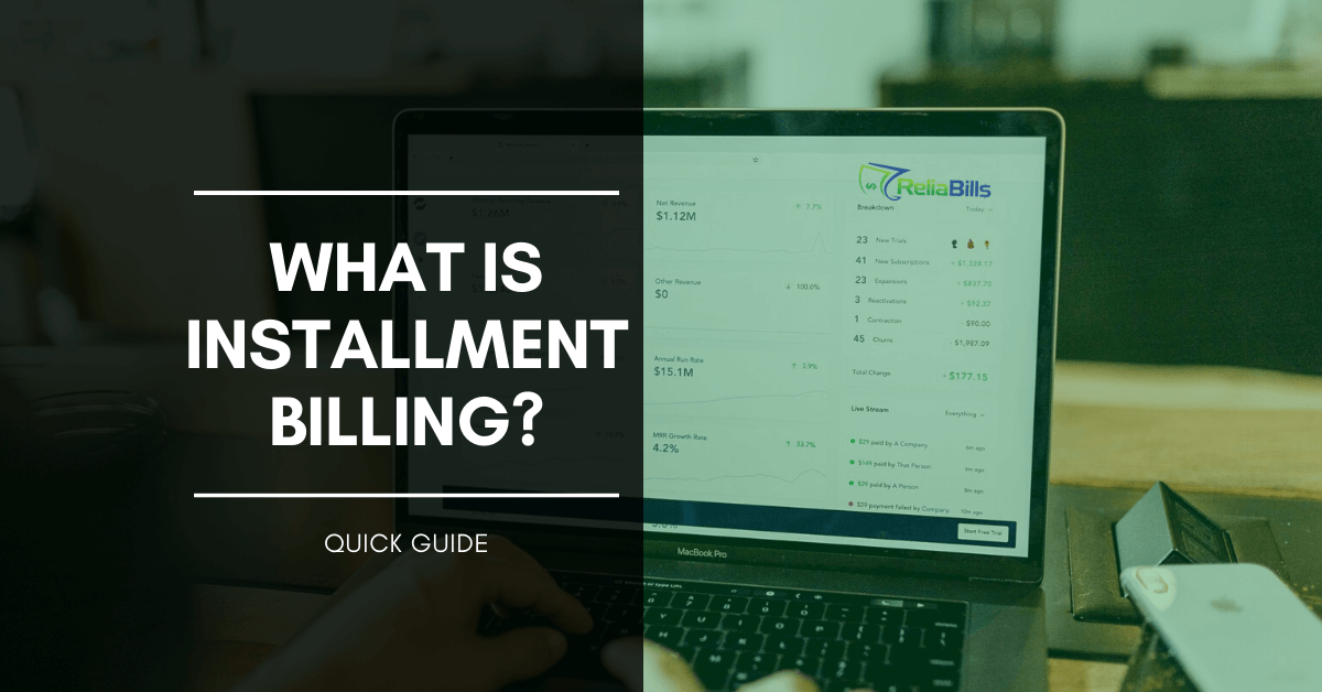 What is Installment Billing Quick Guide